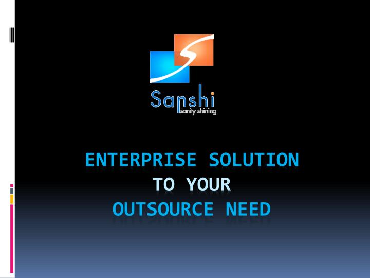enterprise solution to your outsource need n.
