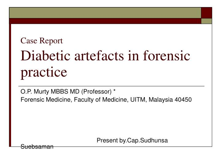 case report diabetic artefacts in forensic practice n.