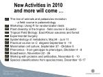 new activities in 2010 and more will come