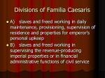 divisions of familia caesaris