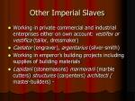 other imperial slaves