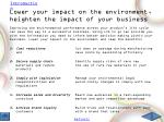 lower your impact on the environment heighten the impact of your business