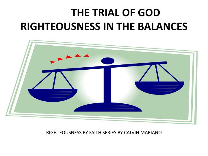the trial of god righteousness in the balances n.