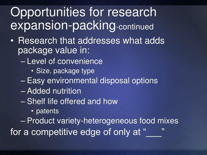 Opportunities for research expansion-packing