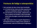 fracturas de fadiga e osteopor tica