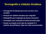 termografia e n dulos tiroideus