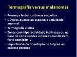 termografia versus melanomas