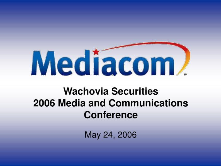 wachovia securities 2006 media and communications conference n.