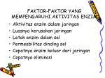 faktor faktor yang mempengaruhi aktivitas enzim