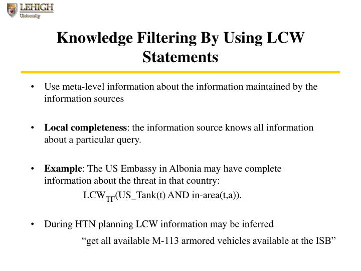 Knowledge Filtering By Using LCW Statements