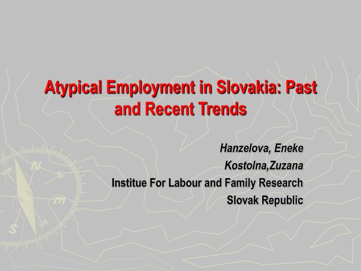 atypical employment in slovakia past and recent trends n.