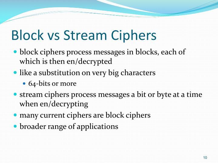 Block vs Stream Ciphers