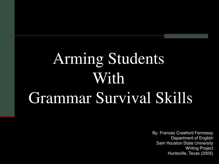 arming students with grammar survival skills n.