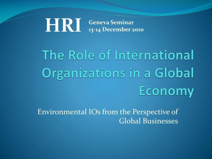 the role of international organizations in a global economy n.