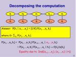 decomposing the computation