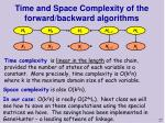 time and space complexity of the forward backward algorithms