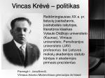 vinc as kr v politikas