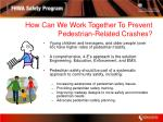 how can we work together to prevent pedestrian related crashes