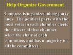 help organize government