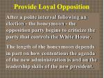 provide loyal opposition