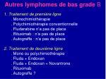 autres lymphomes de bas grade b1