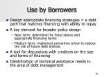 use by borrowers