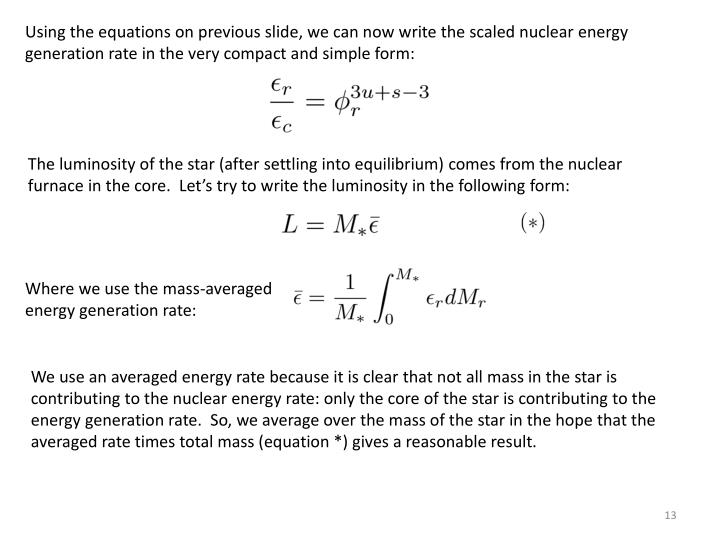 Using the equations on previous slide, we can now write the scaled nuclear energy generation rate in the very compact and simple form: