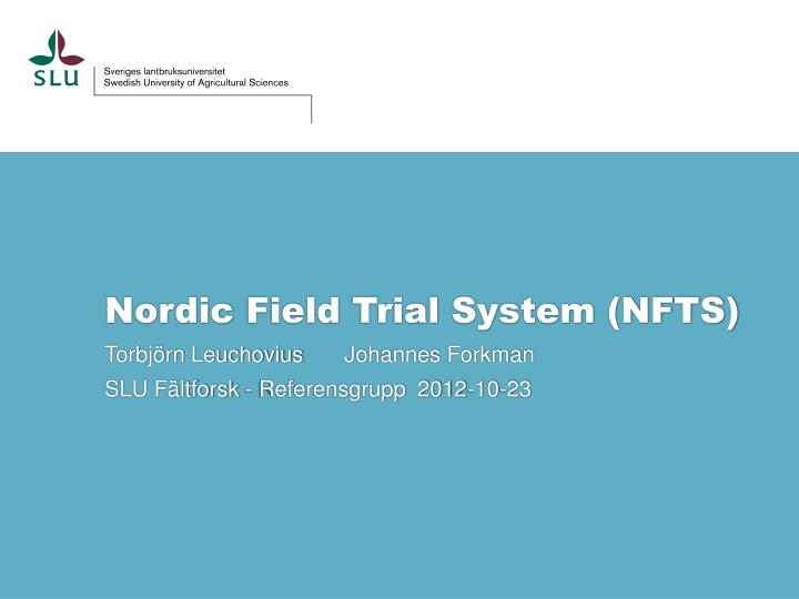 nordic field trial system nfts n.