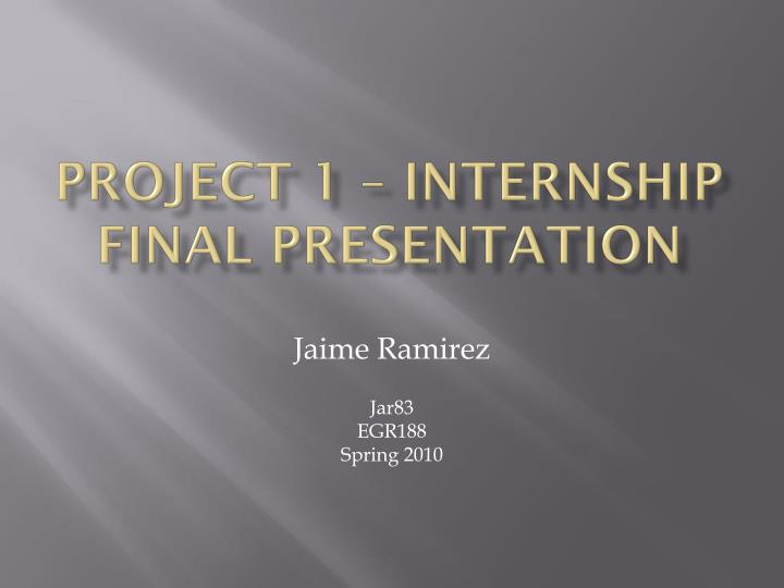 project 1 internship final presentation n.