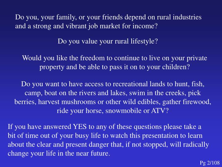 Do you, your family, or your friends depend on rural industries and a strong and vibrant job market ...