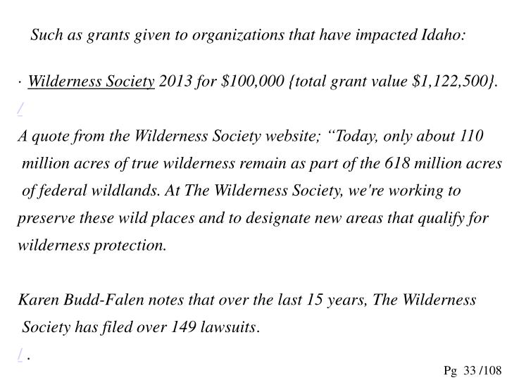 Such as grants given to organizations that have impacted Idaho: