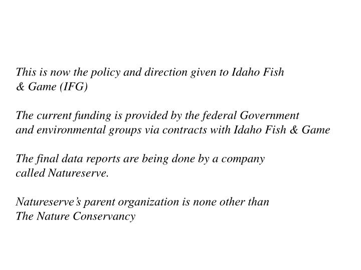 This is now the policy and direction given to Idaho Fish