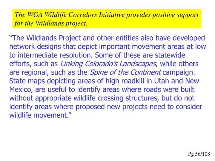 The WGA Wildlife Corridors Initiative provides positive support