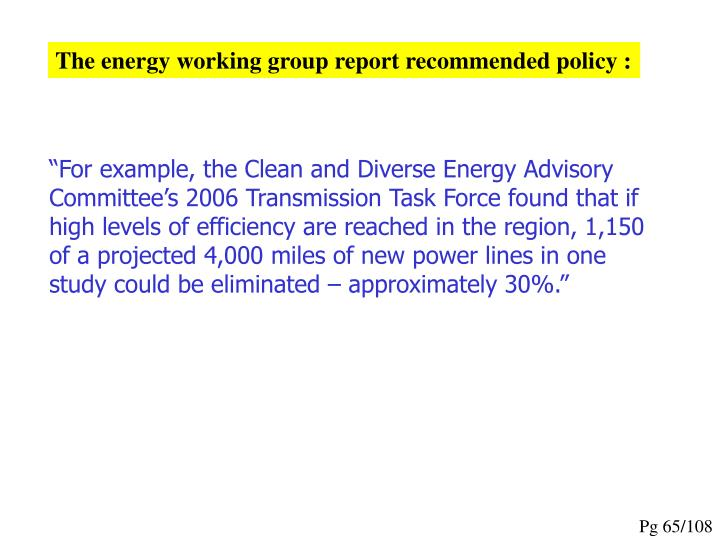 The energy working group report recommended policy :