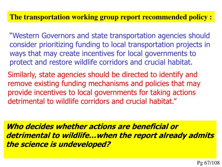 The transportation working group report recommended policy :