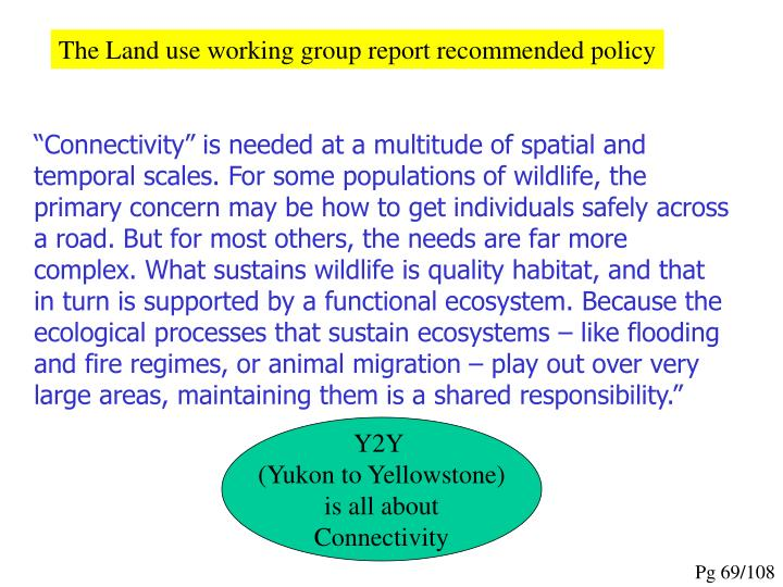 The Land use working group report recommended policy