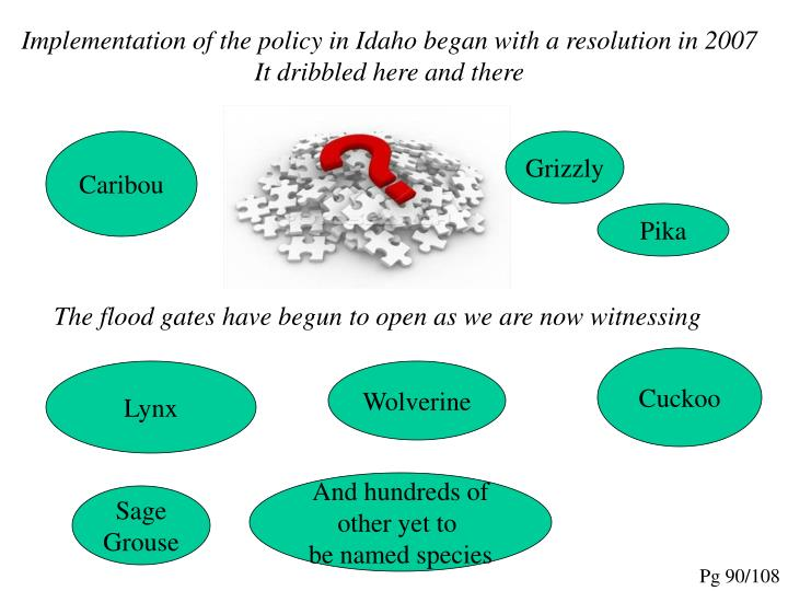 Implementation of the policy in Idaho began with a resolution in 2007