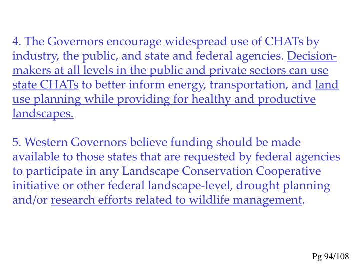 4. The Governors encourage widespread use of CHATs by industry, the public, and state and federal agencies.