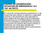 causal de exoneraci n situaci n de emergencia i art 128 del rgto