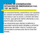 causal de exoneraci n situaci n de emergencia ii art 128 del rgto