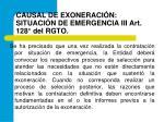 causal de exoneraci n situaci n de emergencia iii art 128 del rgto