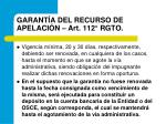 garant a del recurso de apelaci n art 112 rgto