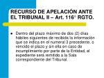 recurso de apelaci n ante el tribunal ii art 116 rgto