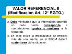 valor referencial ii modificaci n art 12 rgto