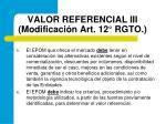 valor referencial iii modificaci n art 12 rgto