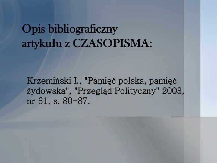 """Krzemiński I., """"Pamięć polska, pamięć żydowska"""", """"Przegląd Polityczny"""" 2003,     nr 61, s. 80-87."""