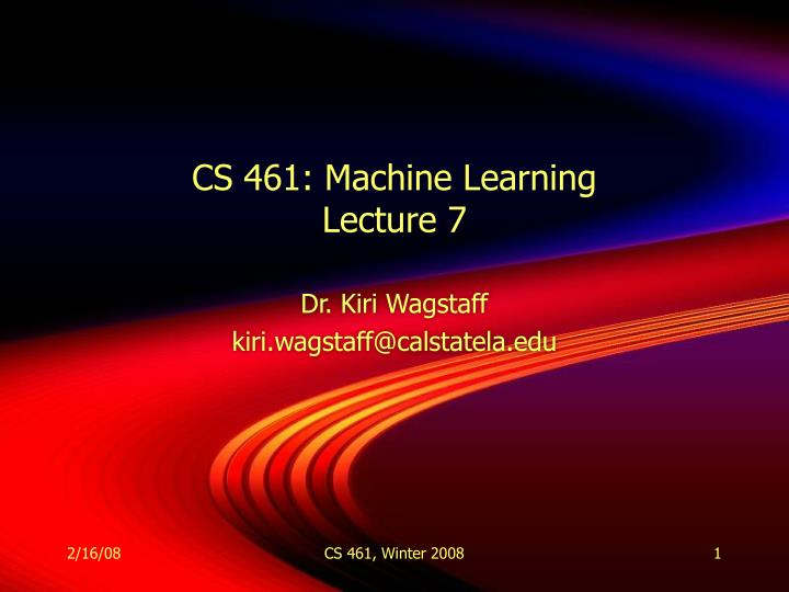cs 461 machine learning lecture 7 n.