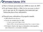 formatos futuros dtx