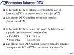 formatos futuros dtx1