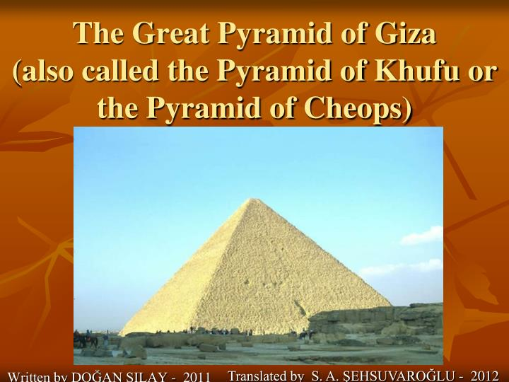 the great pyramid of giza also called the pyramid of khufu or the pyramid of cheops n.